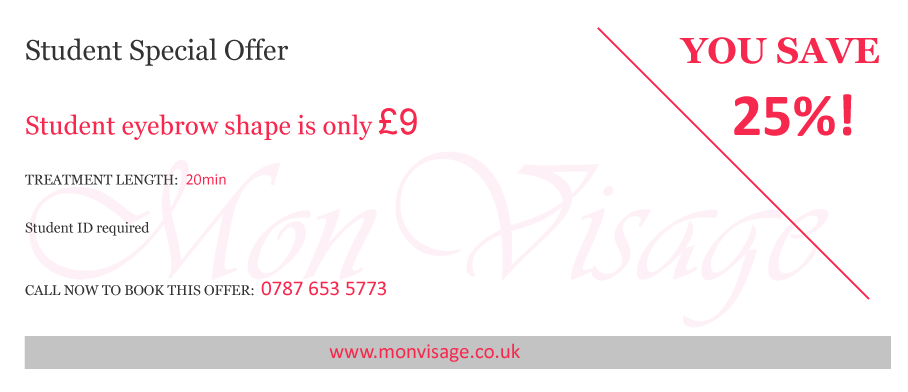 Students eyebrow shape only £9 at Mon Visage beauty salon in Farnham.